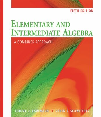 Elementary/Intermediate Algebra: Combined Approach