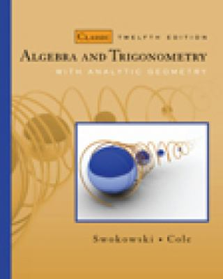 Algebra and Trigonometry with Analytic Geometry, Classic 12th Edition (Available 2010 Titles Enhanced Web Assign)