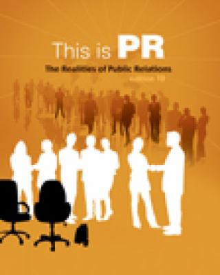 Cengage Advantage Books: This is PR: The Realities of Public Relations (with InfoTrac)