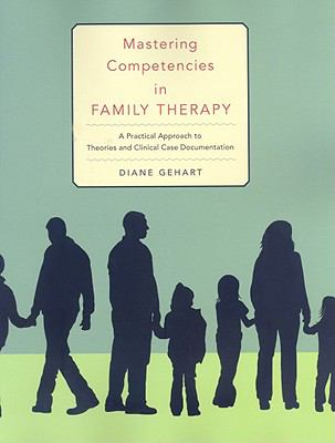 Mastering Conpetencies in Family Therapy: Theory-Based Assessment