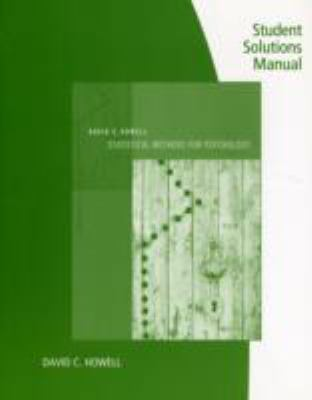 Student Solutions Manual for Howell's Statistical Methods for Psychology, 7th