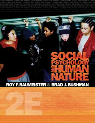 Social Psychology and Human Nature, Comprehensive Edition (PSY 335 The Psychology of Social Behavior)