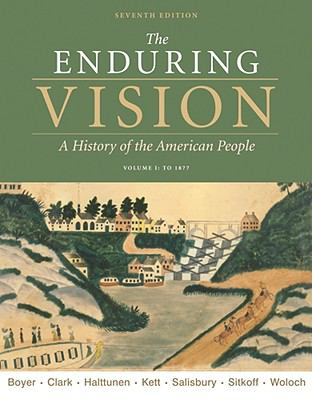 The Enduring Vision: Volume I: To 1877