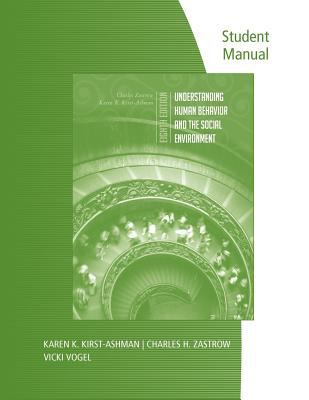 Student Manual for Zastrow/Kirst-Ashman's Understanding Human Behavior and the Social Environment, 8th