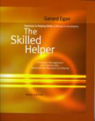 The Skilled Helper: Exercises in Helping Skills