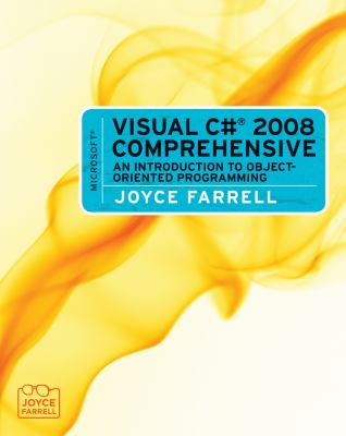 Microsoft Visual C# 2008 Comprehensive: An Introduction to Object-Oriented Programming