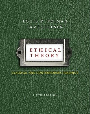 Ethical Theory: Classical and Contemporary Readings