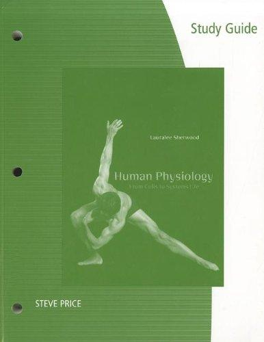 Study Guide for Sherwood's Human Physiology: From Cells to Systems, 7th