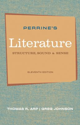 Perrine's Literature: Structure, Sound, and Sense, 11th Edition