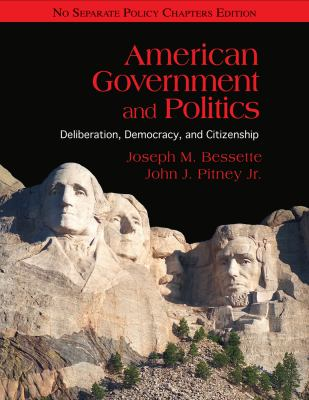 American Government and Politics: Deliberation, Democracy, and Citizenship - No Separate Policy Chapters (Available Titles CourseMate)