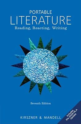 Portable Literature: Reading, Reacting, Writing, 2009 MLA Update Edition
