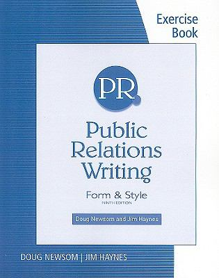 Exercise Workbook for Newsom/Haynes' Public Relations Writing: Form & Style