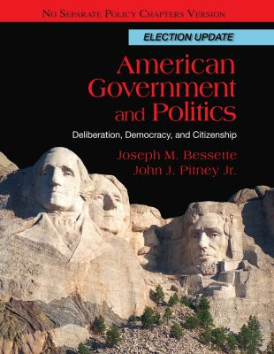 American Government and Politics: Deliberation, Democracy and Citizenship, No Separate Policy Chapters, Election Update