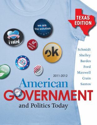 American Government and Politics Today - Texas Edition, 2011-2012
