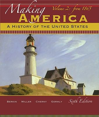 Making America: A History of the United States, Volume 2: From 1865, Brief