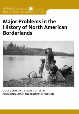 Major Problems in the History of North American Borderlands (Major Problems in American History)