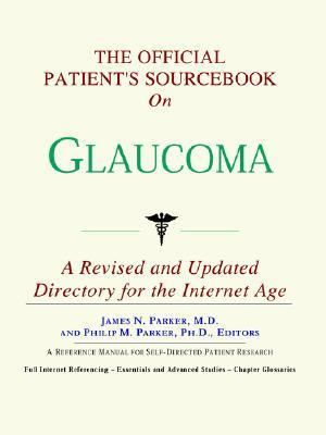 Official Patient's Sourcebook on Glaucoma A Directory for the Internet Age