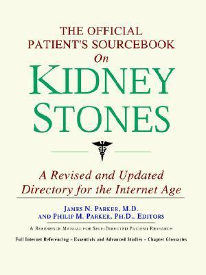 Official Patient's Sourcebook on Kidney Stones A Directory for the Internet Age