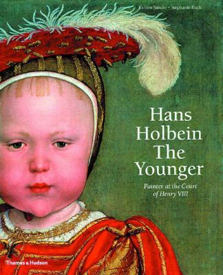 Hans Holbein the Younger Painter at the Court of Henry VIII