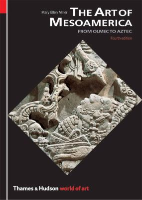 Art of Mesoamerica From Olmec to Aztec