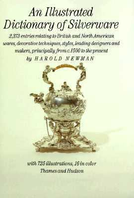 Illustrated Dictionary of Silverware - Harold Newman - Hardcover