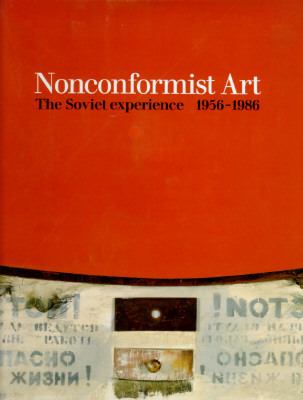 Nonconformist Art: The Soviet Experience, 1956-1986
