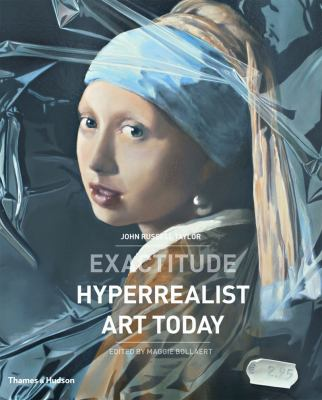 Exactitude: Hyperrealist Art Today