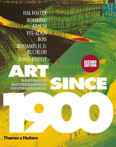 Art Since 1900: Modernism, Antimodernism, Postmodernism (Second Edition)