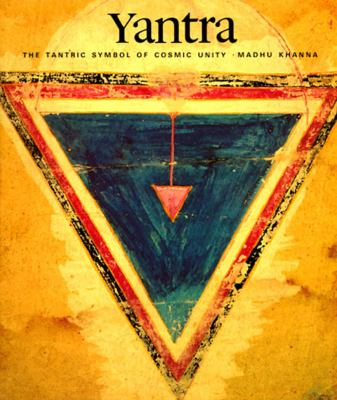 Yantra: The Tantric Symbol of Cosmic Unity - Madhu Khanna - Paperback - REPRINT