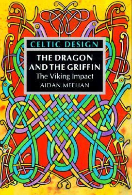 Celtic Design The Dragon and the Griffin  The Viking Impact