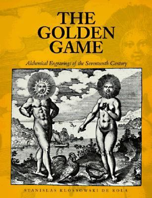 Golden Game Alchemical Engravings of the Seventeenth Century