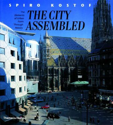 City Assembled The Elements of Urban Form Through History