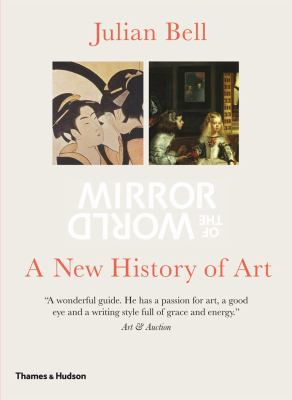 Mirror of the World: A New History of Art