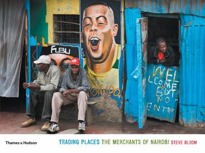 Trading Places: The Merchants of Nairobi