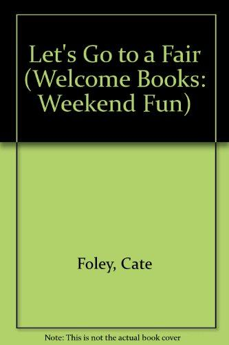 Let's Go to a Fair (Welcome Books: Weekend Fun)