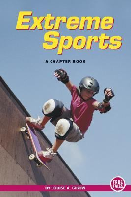 Extreme Sports A Chapter Book