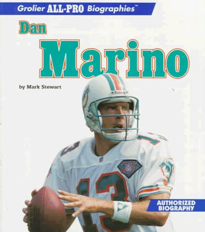 Dan Marino (Grolier All-Pro Biographies)