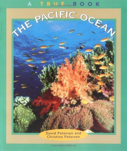 The Pacific Ocean (True Books : Geography : Bodies of Water)