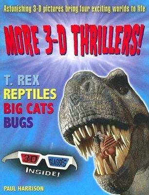 More 3-d Thrillers T-rex, Bugs, Reptiles, And Big Cats