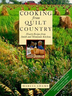 Cooking from Quilt Country Hearty Recipes from Amish and Mennonite Kitchens