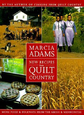 New Recipes from Quilt Country More Food & Folkways from the Amish & Mennonites