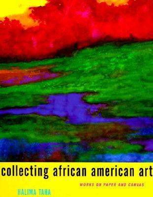 Collecting African American Art: Works on Paper and Canvas - Halima Taha - Hardcover - 1 ED