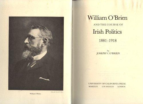 William O'Brien and the Course of Irish Politics, 1881-1918
