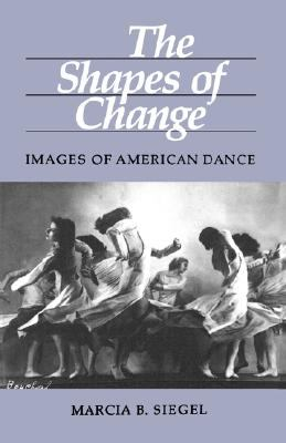 Shapes of Change Images of American Dance