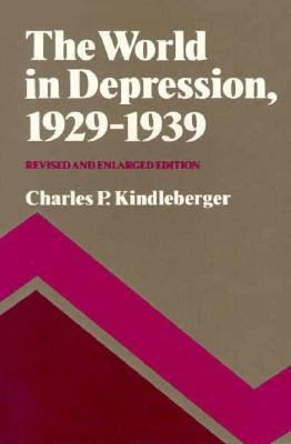 The World in Depression, 1929-1939, Revised and Enlarged edition (History of the World Economy in the Twentieth Century)