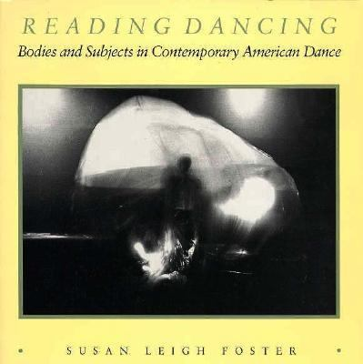 Reading Dancing Bodies and Subjects in Contemporary American Dance