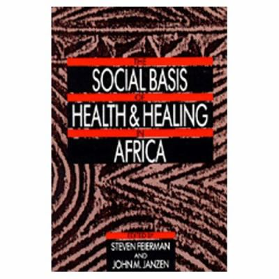 Social Basis of Health and Healing in Africa