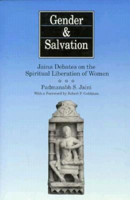 Gender and Salvation: Jaina Debates on the Spiritual Liberation of Women - Robert Goldman - Hardcover