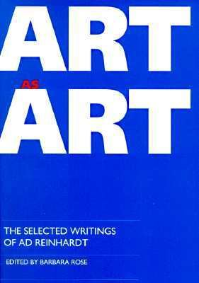 Art-As-Art The Selected Writings of Ad Reinhardt