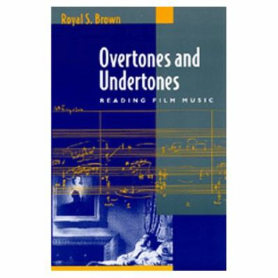 Overtones and Undertones Reading Film Music